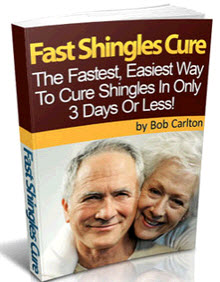 Fast Shingles Cure by Bob Carlton